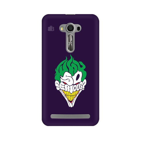 Why So Serious Asus Zenfone Selfie Phone Cover