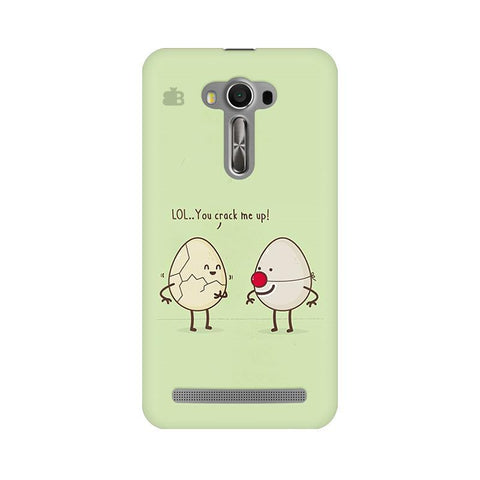 You Crack me up Asus Zenfone Selfie Phone Cover