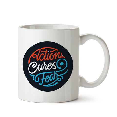 Action Cures Fear White Coffee Mug