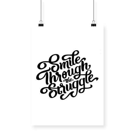 Smile Through The Struggle Poster