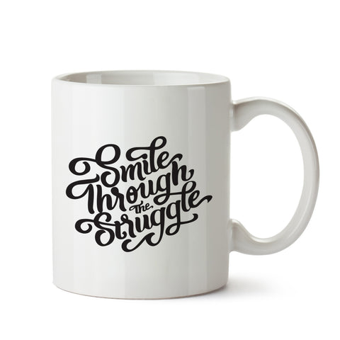 Smile Through The Struggle White Coffee Mug