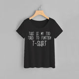 Too Tired Women Tee