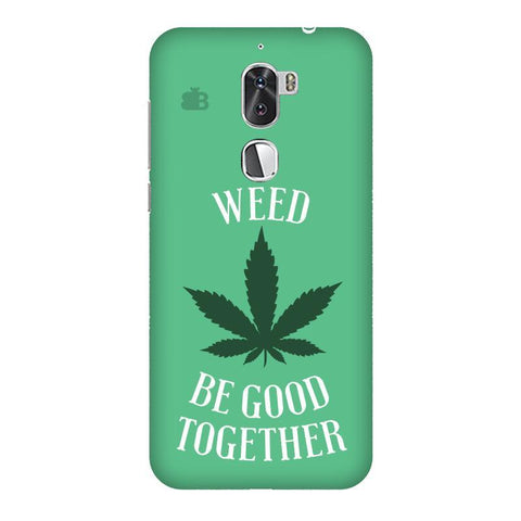 Weed be good Together Coolpad Cool 1 Phone Cover
