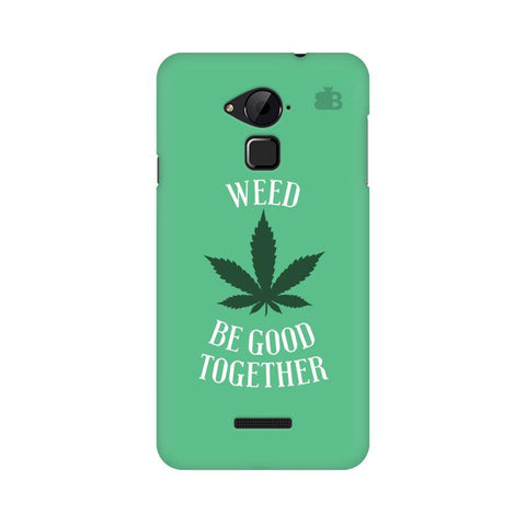 Weed be good Together Coolpad Note 3 Phone Cover