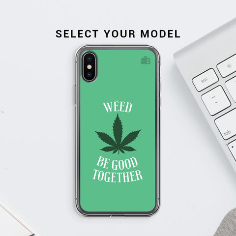 Weed be good Together Soft Phone Cover