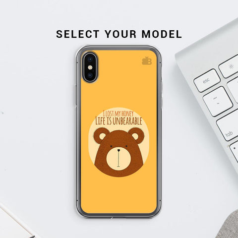Life is Unbearable Soft Phone Cover