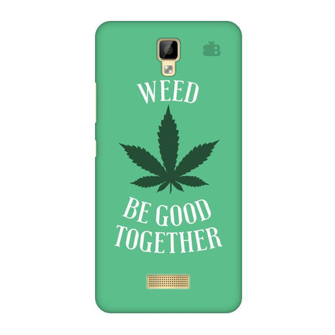 Weed be good Together Gionee P7 Phone Cover