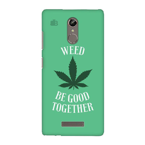 Weed be good Together Gionee S6S Phone Cover