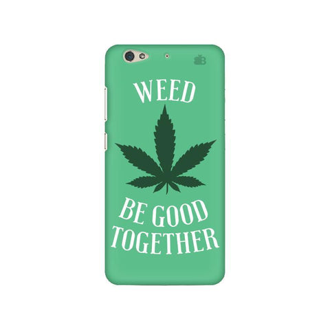 Weed be good Together Gionee S6 Phone Cover