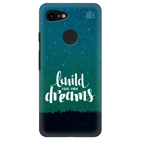 Build your own Dreams Google Pixel 3 Cover