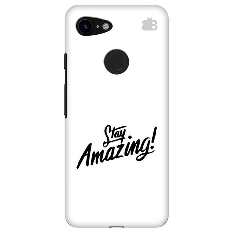 Stay Amazing Google Pixel 3 Cover