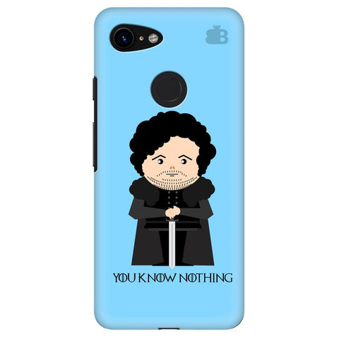 You Know Nothing Google Pixel 3 Cover