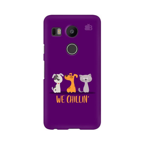 We Chillin Google Nexus 5X Phone Cover