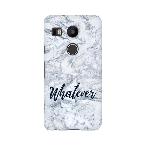 Whatever Google Nexus 5X Phone Cover