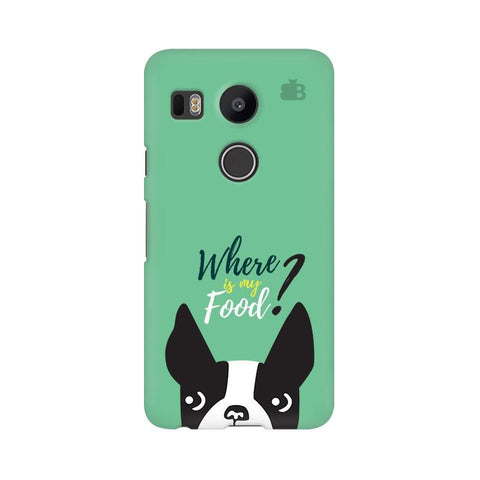 Where is my Food Google Nexus 5X Phone Cover