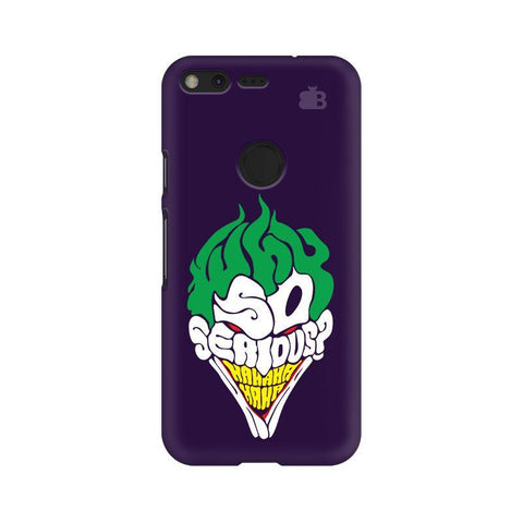Why So Serious Google Pixel Phone Cover
