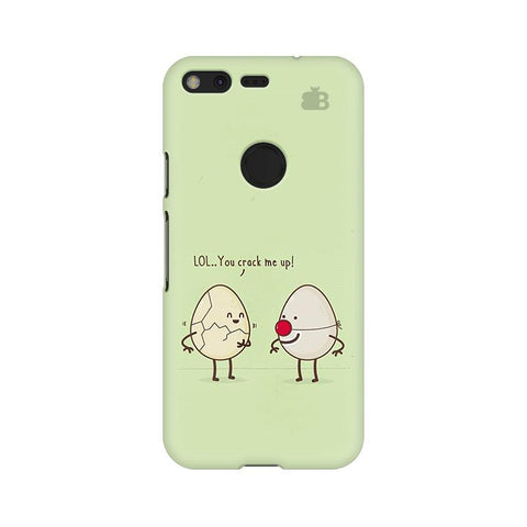 You Crack me up Google Pixel Phone Cover
