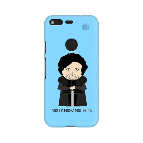 You Know Nothing Google Pixel Phone Cover
