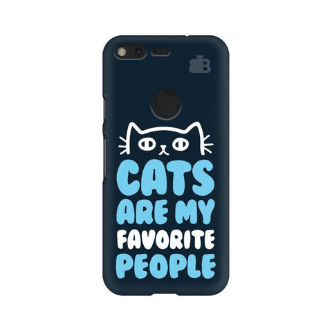 Cats favorite People Google Pixel XL Phone Cover