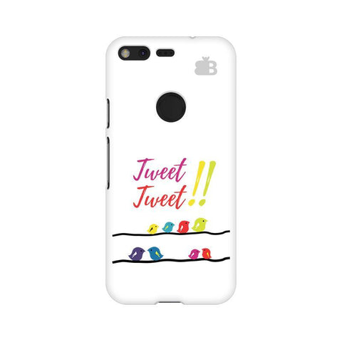 Tweet Tweet Google Pixel XL Phone Cover