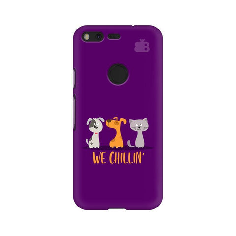 We Chillin Google Pixel XL Phone Cover