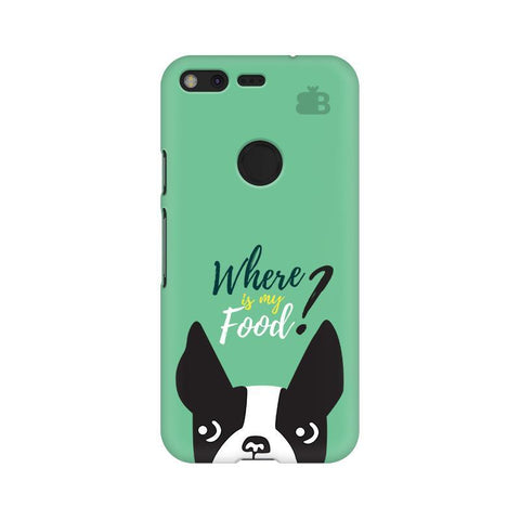 Where is my Food Google Pixel XL Phone Cover