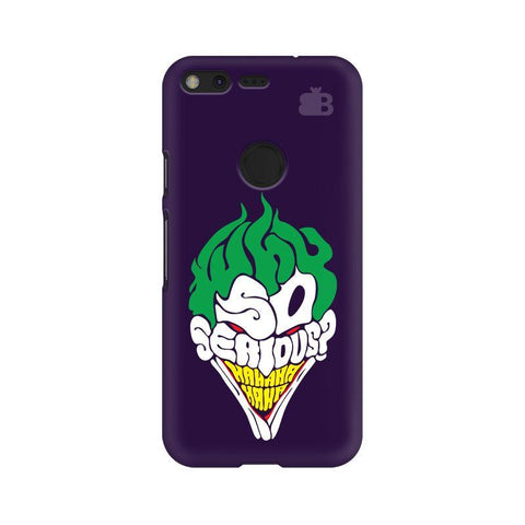 Why So Serious Google Pixel XL Phone Cover