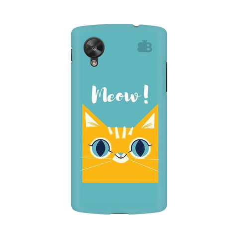 Meow Google  Nexus 5 Phone Cover