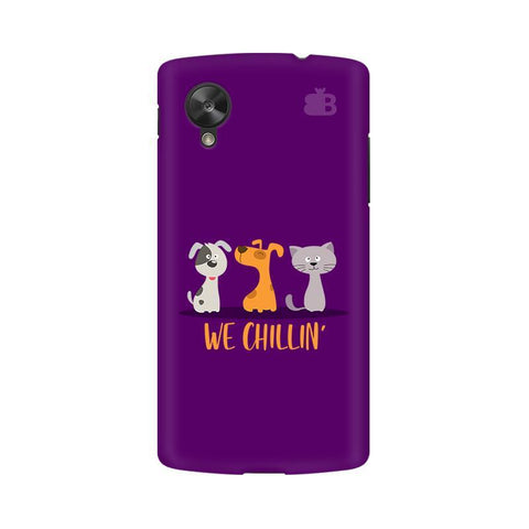 We Chillin Google  Nexus 5 Phone Cover