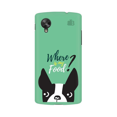 Where is my Food Google  Nexus 5 Phone Cover