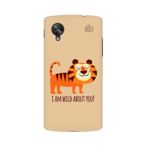 Wild About You Google  Nexus 5 Phone Cover