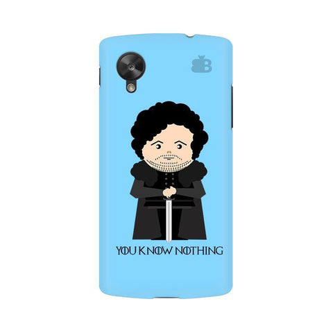 You Know Nothing Google  Nexus 5 Phone Cover