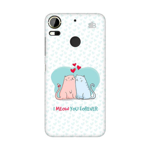 Meow You Forever HTC 10 Pro Phone Cover