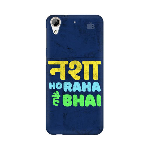 Nasha Bhai HTC Desire 626 Cover