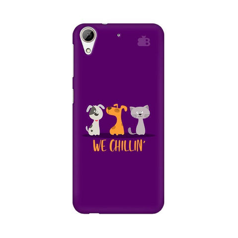We Chillin HTC Desire 626 Phone Cover