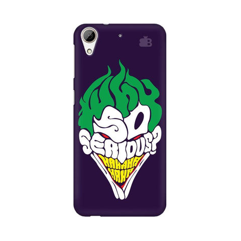 Why So Serious HTC Desire 626 Phone Cover