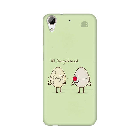 You Crack me up HTC Desire 626 Phone Cover