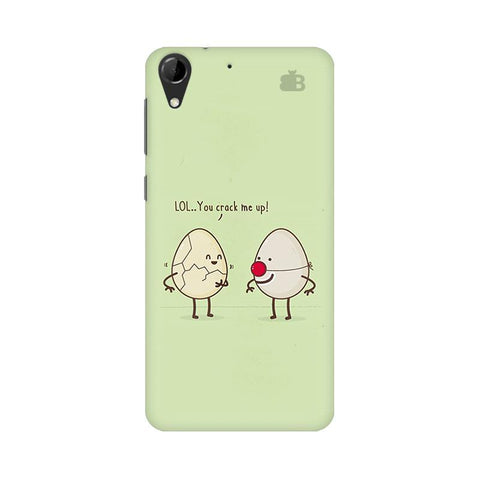 You Crack me up HTC Desire 728 Phone Cover