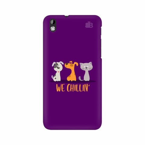 We Chillin HTC Desire 816 Phone Cover