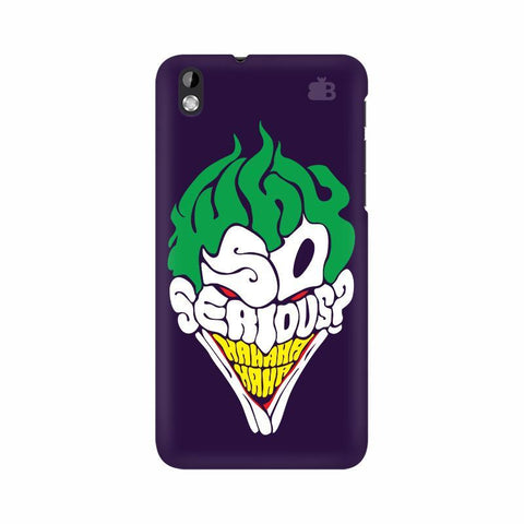 Why So Serious HTC Desire 816 Phone Cover