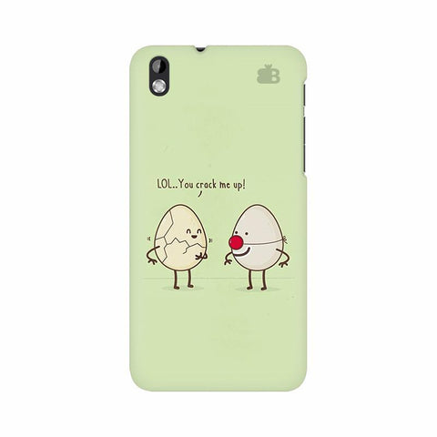 You Crack me up HTC Desire 816 Phone Cover