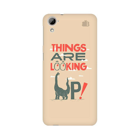 Things are looking Up HTC Desire 826 Phone Cover