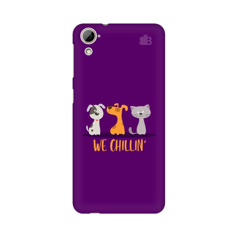 We Chillin HTC Desire 826 Phone Cover