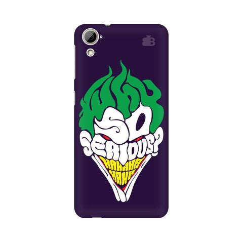 Why So Serious HTC Desire 826 Phone Cover