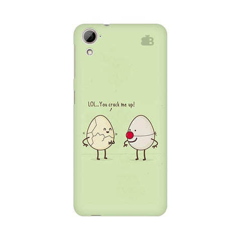 You Crack me up HTC Desire 826 Phone Cover