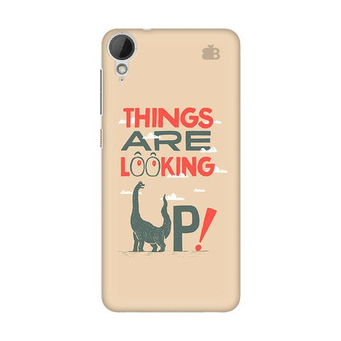 Things are looking Up HTC Desire 828 Phone Cover