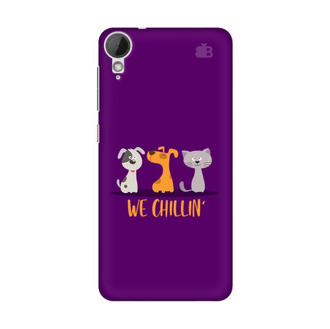 We Chillin HTC Desire 828 Phone Cover