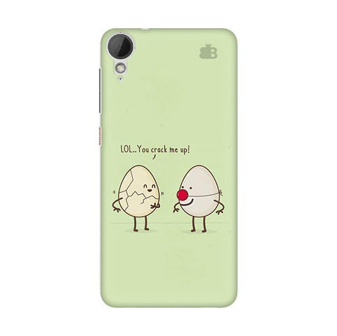 You Crack me up HTC Desire 828 Phone Cover