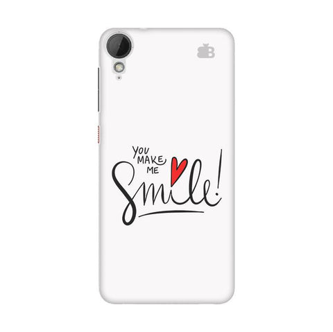 You make me Smile HTC Desire 828 Phone Cover