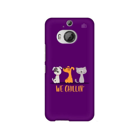 We Chillin HTC M9 Plus Phone Cover